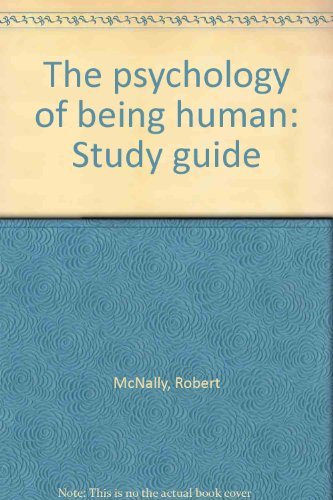 The psychology of being human: Study guide: McNally, Robert