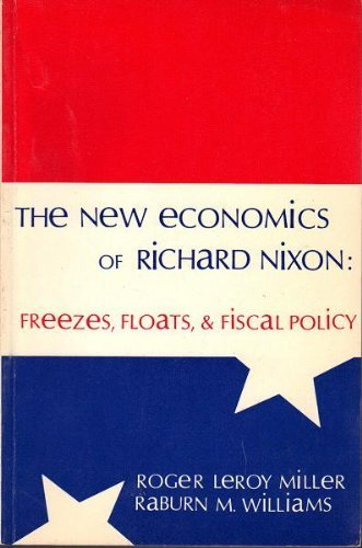 9780063854482: The New Economics of Richard Nixon: Freezes, Floats, & Fiscal Policy