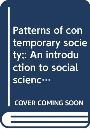 9780063867543: Patterns of contemporary society;: An introduction to social science