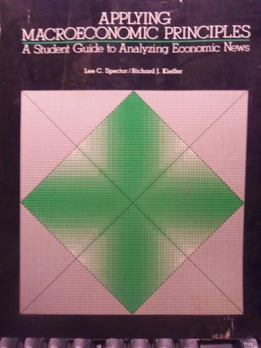 9780063885769: Applying macroeconomic principles: A student guide to analyzing economic news