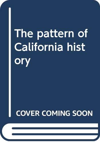 9780063885974: The pattern of California history