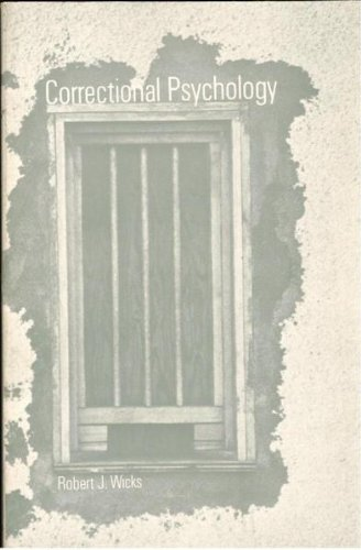 Correctional psychology: themes and problems in correcting the offender: Robert J Wicks