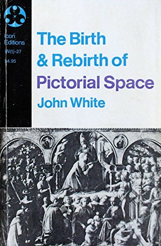 9780064300278: The Birth and Rebirth of Pictorial Space (Icon Editions)