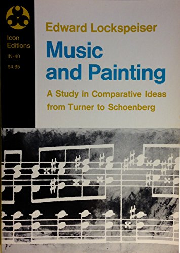 9780064300407: Music and Painting: A Study in Comparative Ideas from Turner to Schoenberg