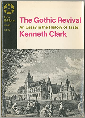 The Gothic Revival; An Essay in the History of Taste