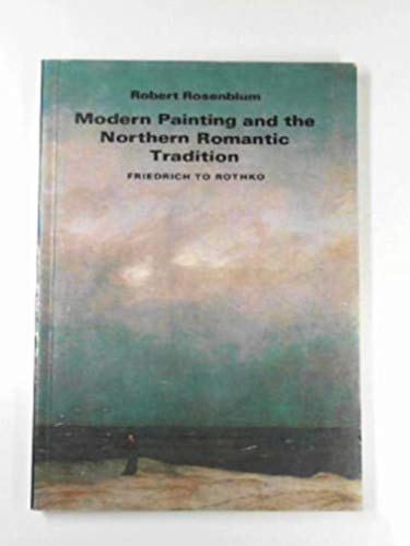 Modern Painting and the Northern Romantic Tradition: Robert Rosenblum