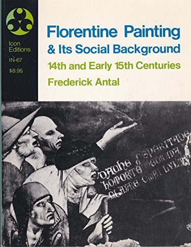 9780064300674: Florentine painting and its social background: The bourgeois republic before Cosimo de' Medici's advent to power, XIV and early XV centuries (Icon editions ; IN-67)