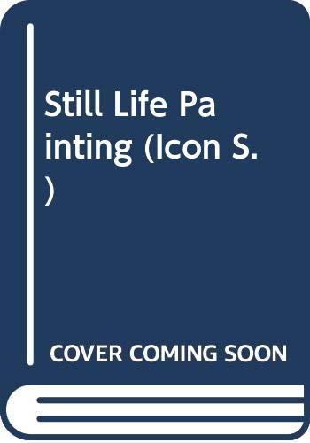 9780064300964: Still Life Painting (Icon)