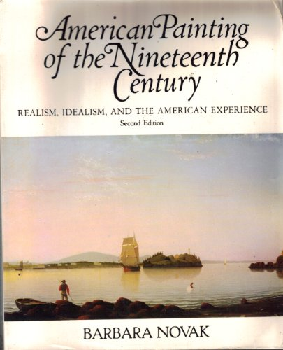 9780064300995: American Painting of the Nineteenth Century: Realism, Idealism and the American Experience (Icon Editions)