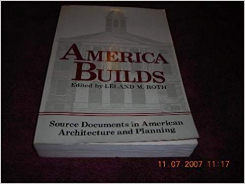 America Builds: Source Documents in American Architecture and Planning