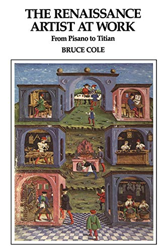 9780064301299: The Renaissance Artist At Work: From Pisano To Titian (Icon Editions)