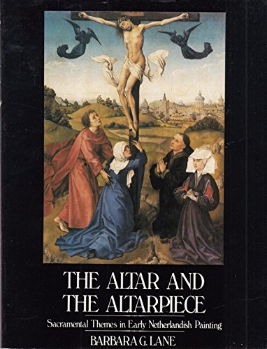 9780064301336: The Altar and the Altarpiece: Sacramental Themes in Early Netherlandish Painting (Icon Editions)