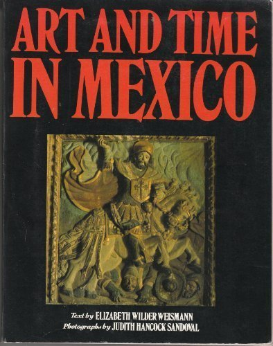 9780064301435: Art and Time in Mexico: Architecture and Sculpture in Colonial Mexico