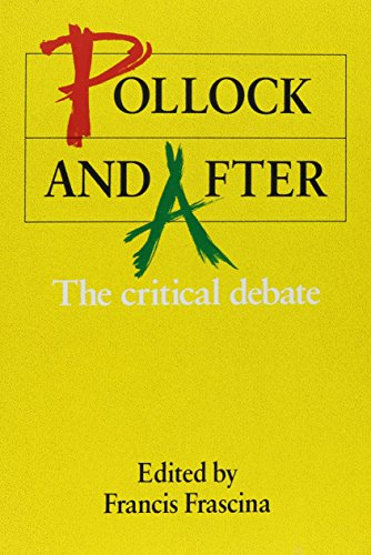 POLLOCK AND AFTER : The Critical Debate