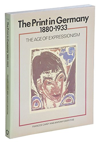 The Print in Germany, 1880-1933. The Age of Expressionism.