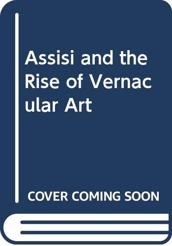 9780064301527: Assisi and the Rise of Vernacular Art (Icon Editions)