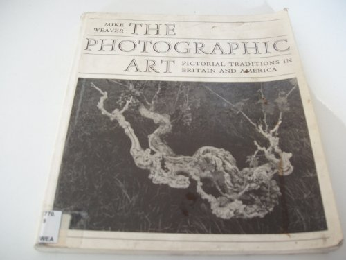 The Photographic Art : Pictoral Traditions in Britain and America