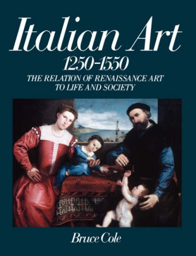 9780064301626: Italian Art, 1250-1550: Relation of Renaissance Art to Life and Society (Icon Editions)