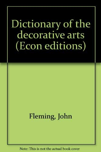9780064301640: Dictionary of the decorative arts (Econ editions)