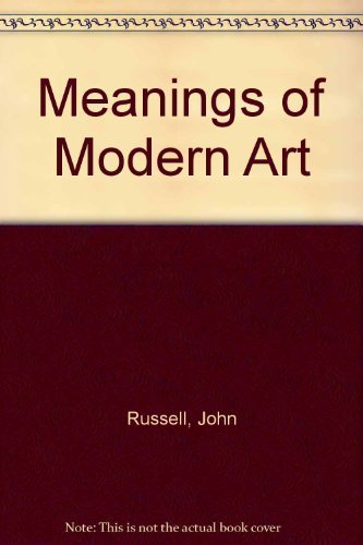9780064301657: The Meanings of Modern Art
