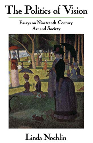 9780064301879: The Politics of Vision: Essays on Nineteenth-Century Art and Society