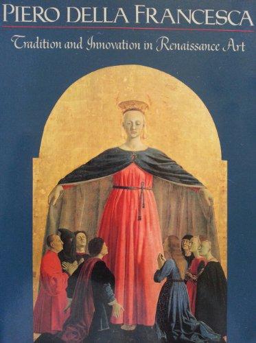 9780064302043: Piero Della Francesca: Tradition And Innovation In Form And Idiom In Renaissance Art