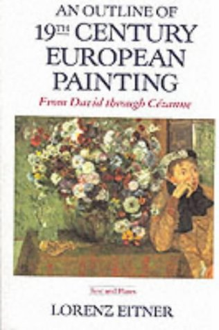 9780064302234: An Outline Of 19th Century European Painting: From David Through Cezanne