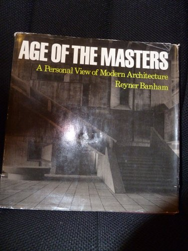 9780064303699: Age of the Masters: A Personal View of Modern Architecture