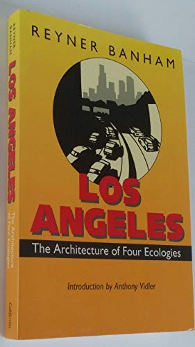 9780064303705: Los Angeles: The Architecture of Four Ecologies.
