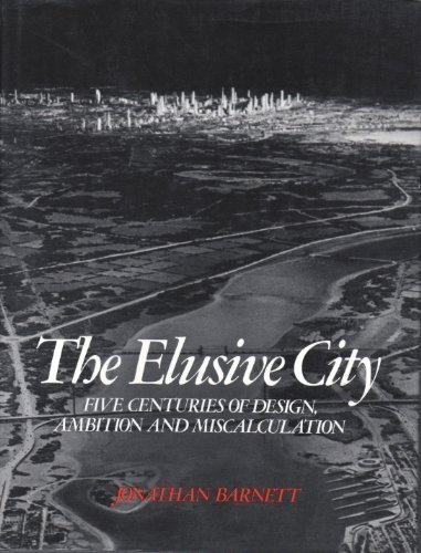 9780064303774: The Elusive City: Five Centuries of Design, Ambition and Miscalculation (Icon Editions)