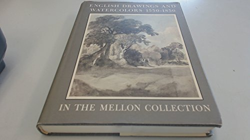English Drawings and Watercolors 1550 - 1850 in the Collection of Mr and Mrs Paul Mellon