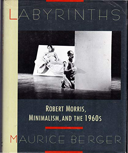 9780064303842: Labyrinths: Robert Morris, Minimalism, and the 1960s