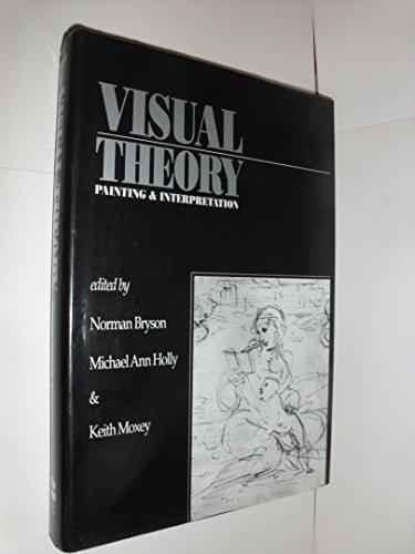 9780064304016: Visual Theory: Painting and Interpretation