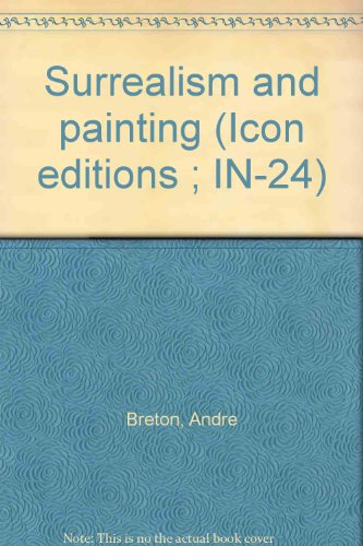 9780064304078: Surrealism and painting (Icon editions ; IN-24)