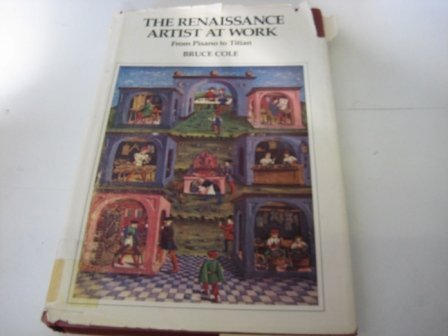 9780064309028: The Renaissance Artist at Work: From Pisano to Titian (ICON EDITIONS)