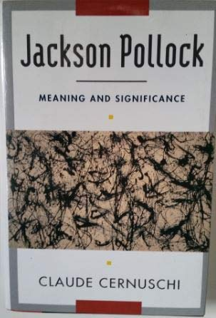 Jackson Pollock: Meaning and Significance (Icon Editions): Cernuschi, Claude