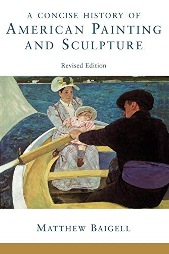 9780064309868: A Concise History Of American Painting And Sculpture: Revised Edition