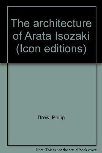 9780064315500: The architecture of Arata Isozaki (Icon editions)