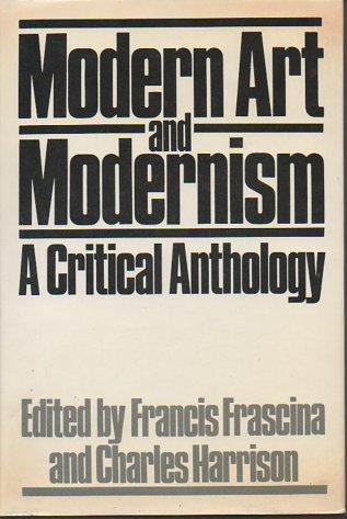 9780064332156: Modern Art and Modernism: A Critical Anthology