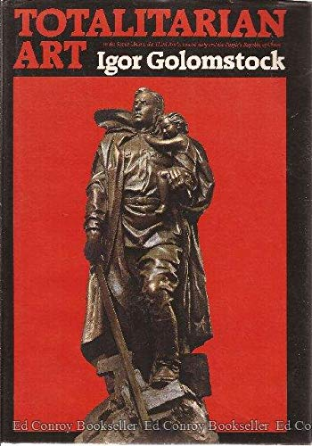 9780064332668: Totalitarian Art in the Soviet Union, the Third Reich, Fascist Italy, and the People's Republic of China
