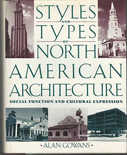 9780064332767: Styles And Types Of American Architecture: Social Function And Cultural Expression