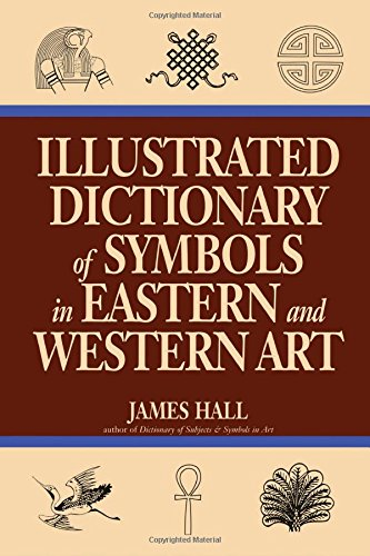 9780064333146: Illustrated Dictionary Of Symbols In Eastern And Western Art