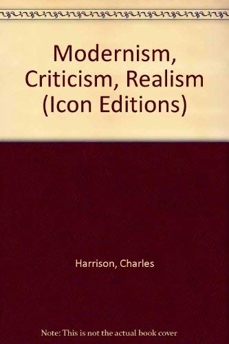 9780064333191: Modernism, Criticism, Realism (Icon Editions)