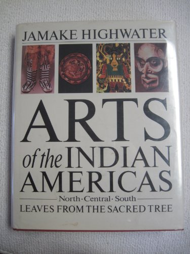 9780064333306: Arts of the Indian Americas: Leaves from the Sacred Tree (Icon Editions)