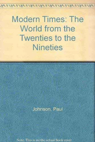 9780064334273: Modern Times: The World from the Twenties to the Nineties