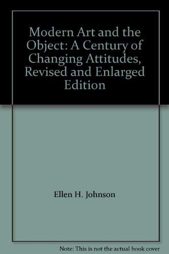 9780064334280: Modern Art and the Object: A Century of Changing Attitudes, Revised and Enlarged Edition