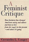 9780064350259: A Feminist Critique: How Feminism Has Changed American Society, Culture, and How We Live from the 1940s to the Present