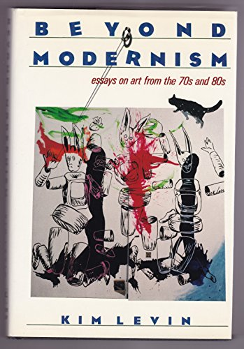 9780064352673: Beyond Modernism: Essays on Art from the 70's and 80's (Icon Editions)