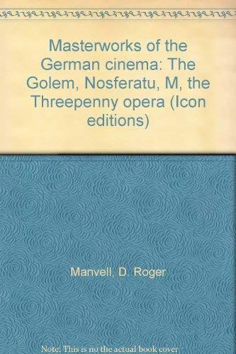 9780064353304: Masterworks of the German cinema: The Golem, Nosferatu, M, the Threepenny opera (Icon editions)