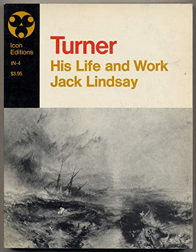 J.M.W. Turner: his life and work;: A: Lindsay, Jack